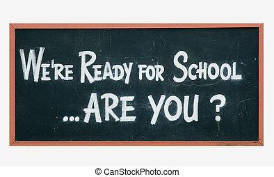 """School blackboard sign - blackboard sign \""""were ready for..."""