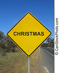 "Road sign \""Caution, Christmas ahead\\\""Road sign - Funny..."