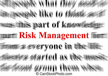 Risk Management - a conceptual image representing a focus on...