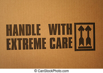 handle with care - handle with extreme care text on delivery...