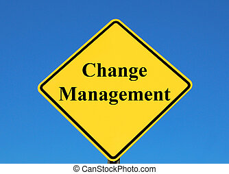 Change management posted on a yellow sign