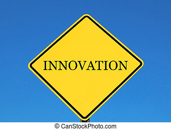 Innovation posted on a yellow road sign
