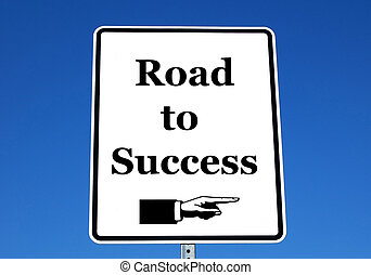 Road to Success - a photo of a street sign with a road to...