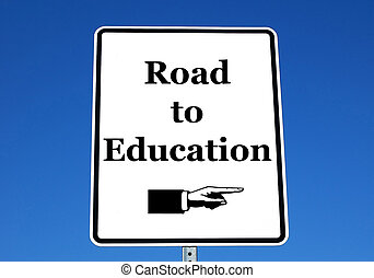 """Road to Education - a photo of a street sign with a \\\""""road..."""