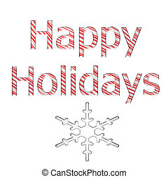 Candy Cane Holidays - A Happy Holidays sign in Candy Cane...
