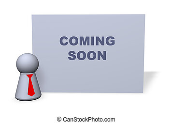 coming soon - play figure with red tie and sign with coming...