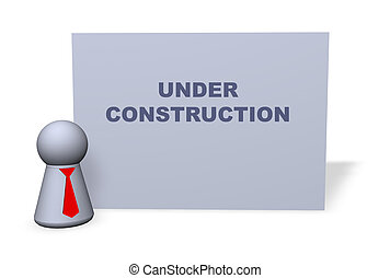 under construction - play figure with red tie and sign...