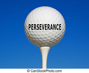 perseverance - golf ball on tee with the theme of...