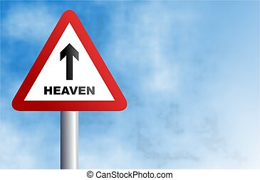 heaven sign - traffic warning sign with a heaven bound...