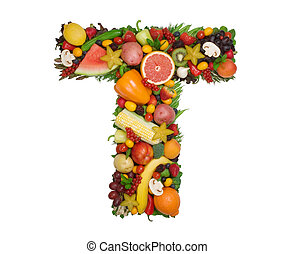 Alphabet of Health - Letter T made of fresh fruits and...