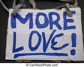 Protest Sign - Hand Drawn Protest Sign: -More Love- tied...