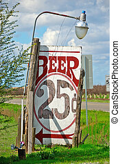 Twenty Five Cent Beer! - An old, beat up, wooden sign...