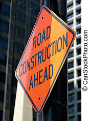 Construction  - Road construction ahead sign downtown