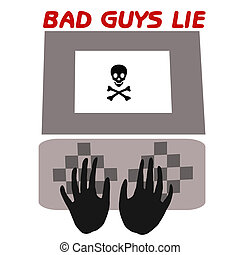 bad guys lie - bad guys tell lies computer caution poster