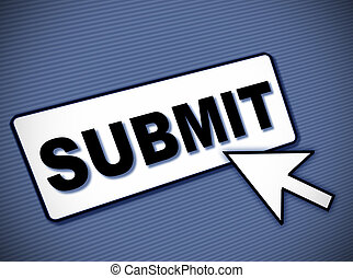 Submit button - Simulated computer screen with SUBMIT button...