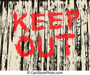 Keep out - Illustration of grungy painted keep out sign