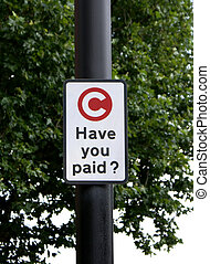 London Congestion Charge Sign - Warning sign at the London...