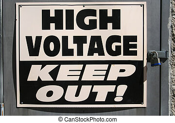 High Voltage Sign - A Sign Reading HIGH VOLTAGE is...