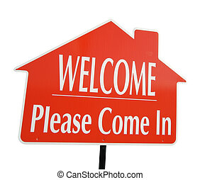Real Estate Sign - Welcome, Please Come In Real Estate Sign...