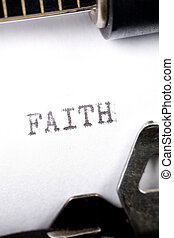 Faith - Typewriter close up shot, concept of Faith