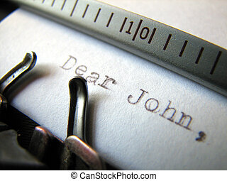 "Dear John - Close up of the words \""Dear John\\\"" typed on..."
