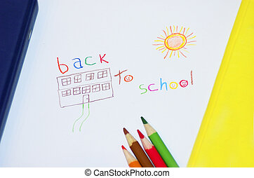 Back to school - Kid\\\'s drawing of a school with back to...