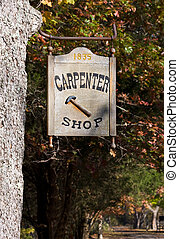 Carpenter Shop Sign - A carpenter shop sign at the carpenter...