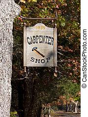 Carpenter Shop Sign - A carpenter shop sign at the carpenter...
