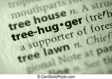 "Treehugger - Selective focus on the word \""treehugger\\\""...."