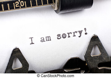 I am sorry - Typewriter close up shot, concept of I am sorry