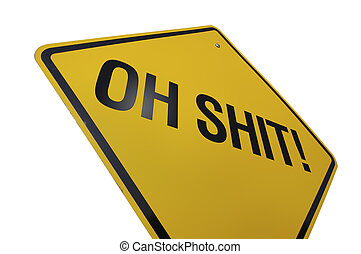 Oh Shit Road Sign Isolated on White Background