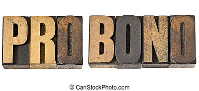 pro bono word in wood type - pro bono - free service concept...