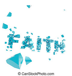 Broken faith as word crashed into pieces