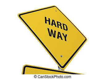 Hard Way road sign isolated on a white background Contains...