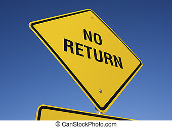 No Return road sign with deep blue sky background. Contains...