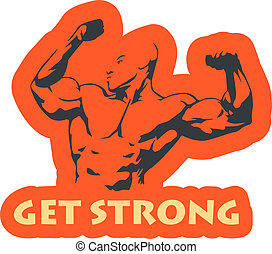 Get Strong - Vector illustration of muscle man suitable for...