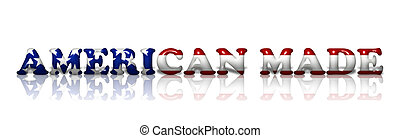 American Made - The words American made in the US flag color...