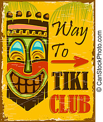 Tiki Club - illustraion of vintage poster for way to tiki...