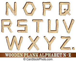 Wooden Plank Alphabet N to Z - Wooden plank alphabet...