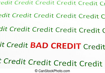 Bad Credit - Closeup of Bad Credit text in red, Credit in...