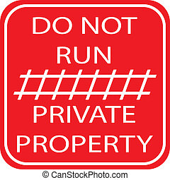 DO NOT RUN - PRIVATE PROPERTY