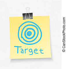 Yellow note paper and attach. Target concept