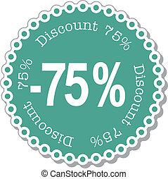 Discount seventy five percent