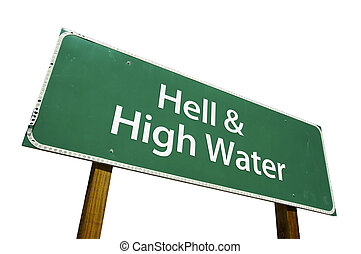 Hell and High Water sign - Hell and High Water road sign...