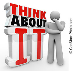 Think About It Thinker Person Standing By Words - A man in a...