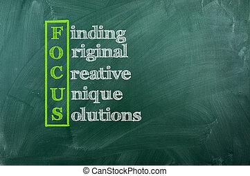 Focus acronym  - Finding,Original,Creative,Unique,Solutions