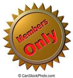 "Members Only - This golden seal declaring ""Members Only"" can..."