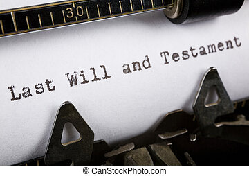 will - Typewriter close up shot, Concept of last will