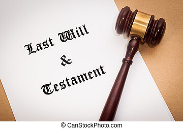 "Last Will and Testament - A gavel on top of a ""Last Will and..."