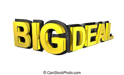 Big Deal Write in gold 3D font - Image is rendered in 3D...